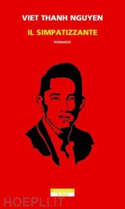 IL SIMPATIZZANTE Viet Thanh Nguyen Recensioni Libri e news