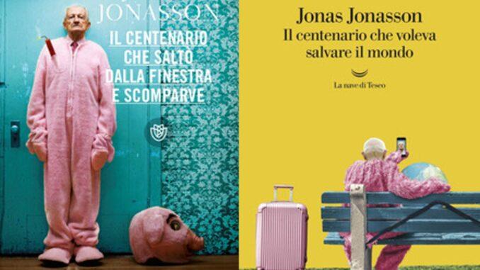 IL CENTENARIO CHE SALTÒ DALLA FINESTRA E SCOMPARVE -IL CENTENARIO CHE VOLEVA SALVARE IL MONDO Jonas Jonasson