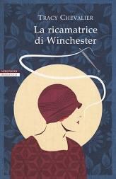 LA RICAMATRICE DI WINCHESTER Tracy Chevalier Recensioni Libri e News