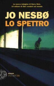 LO SPETTRO Jo Nesbø Recensioni Libri e News