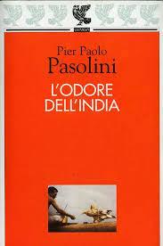 L'ODORE DELL'INDIA Pier Paolo Pasolini Recensioni Libri e news