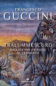 TRALUMMESCURO Guccini