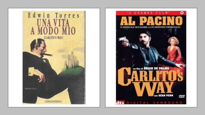 Libro/Film Carlito' s way/ (Una vita a modo mio) Edwin Torres - Brian De Palma.