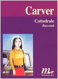 CATTEDRALE Raymond Carver recensioni Libri e News