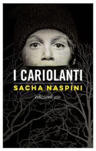 I CARIOLANTI Sasha Naspini Recensioni Libri e news