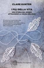 I FILI DELLA VITA Clare Hunter Recensioni Libri e News