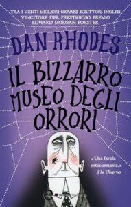 IL BIZZARRO MUSEO DEGLI ORRORI Dan Rhodes Recensioni Libri e News