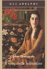IL VINO DELLA SOLITUDINE, di Irène Némirovsky Recensioni Libri e news
