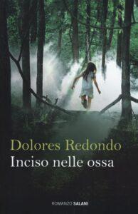 INCISO NELLE OSSA Dolores Redondo recensioni Libri e News