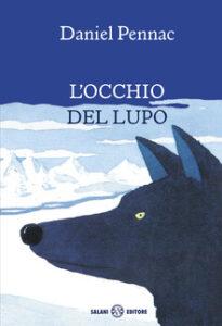 L'occhio del lupo D Pennac Recensioni Libri e news