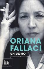 Un Uomo O. Fallaci recensioni Libri e news