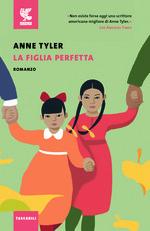 LA FIGLIA PERFETTA Anne Tylor Recensioni Libri e News
