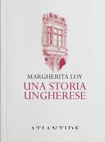 Una storia ungherese M. Loy