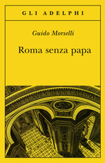 Roma senza papa Morselli recensioni Libri e news