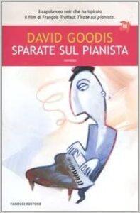 Sparate sul pianista Goodis