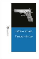 il sopravvissuto Antonio Scurati