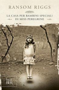 LA CASA PER BAMBINI SPECIALI DI MISS PEREGRINE, di R. Riggs