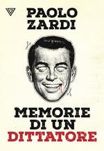 Memorie di un dittatore, di P. Zardi