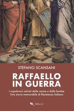 Raffaello in guerra Stefano Scansani