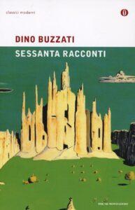 Sessanta racconti Dino Buzzati