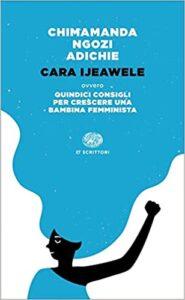 CARA Ijeawele Chimamanda Ngozi Adichie Recensioni Libri e News