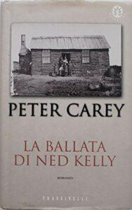 LA BALLATA DI NED KELLY Peter Carey Recensioni Libri e news