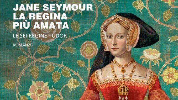 Jane Seymour La regina più amata