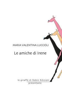 Le amiche di irene V. Luccioli