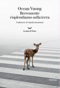BREVEMENTE RISPLENDIAMO SULLA TERRA, diOcean Vuong Recensioni Libri e News