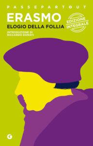 ELOGIO ALLA FOLLIA Erasmo da Rotterdam recensioni Libri e News