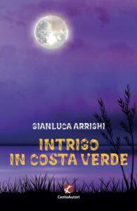 INTRIGO IN COSTA VERDEGianluca Arrighi Recensioni Libri e news