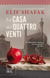 LA CASA DEI QUATTRO VENTI Elif Shafak Recensioni Libri e News