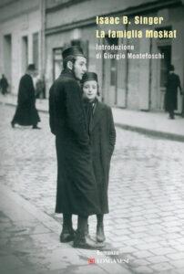 LA FAMIGLIA MOSKAT, di Isaac B. Singer