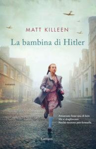 LA BAMBINA DI HITLER, di Matt Killeen
