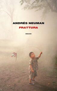 FRATTURAAndrés Neuman Recensioni Libri e News