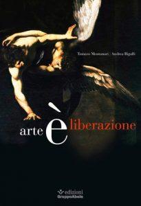 Arte è liberazione Bartoletti Montanari