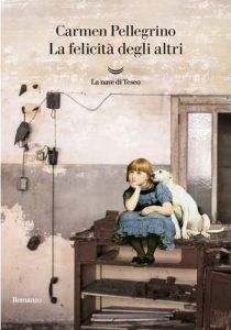 LA FELICITÀ DEGLI ALTRI C. Pellegrino