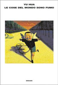 LE COSE DEL MONDO SONO FUMO Yu Hua Recensioni Libri e News