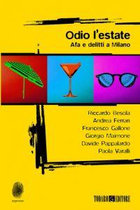 Odio l'estate. Afa e delitti a Milano recensioni Libri e news